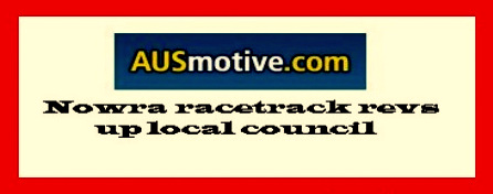 Nowra-racetrack-revs-up-council.jpg